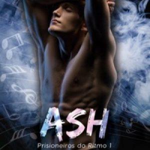Ash (Prisioneiros do Ritmo #1)